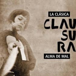 LA CLÁSICA CLAUSURA: ALMA DE MAL