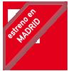Estreno en Comunidad de Madrid
